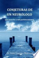 Conjeturas de un neurólogo que escuchó a mil parkinsonianos
