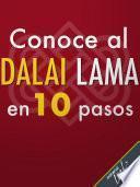 Conoce al Dalai Lama en 10 pasos
