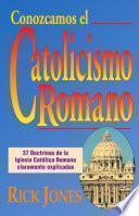 Conozcamos el Catolicismo Romano