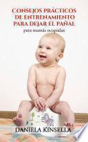 Consejos prácticos de entrenamiento para dejar el pañal para mamás ocupadas
