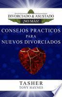 Consejos Prácticos Para Nuevos Divorciados