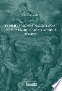 Constelaciones Unamunianas. Enlaces entre España y América (1898-1920)