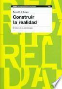 Construir la realidad