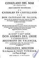 """Consulado del mar de Barcelona, nuevamente traducido de cathalan [i.e. from the """"Consolat de mar""""] en castellano por Don Cayetano de Pallejà, etc"""