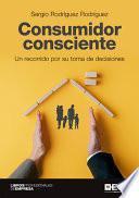 Consumidor consciente. Un recorrido por su toma de decisiones