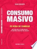 CONSUMO MASIVO - Es hora de cambiar.