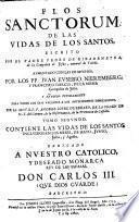 Contiene las vidas de los Santos incluidos en los Meses, de Mayo, Junio, Julio, y Agosto (etc.)