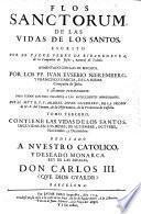 Contiene las vidas de los Santos incluidos en los Meses, de Setiembre, Octubre, Noviembra, y Deziembre (etc.)