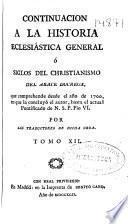Continuacion a la historia eclesiástica general o Siglos del christianismo del Abate Ducreux