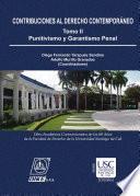Contribuciones al Derecho Contemporáneo: Punitivismo y Garantismo Penal