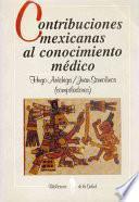 Contribuciones mexicanas al conocimiento médico
