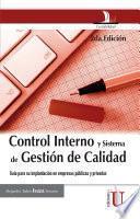 Control Interno y Sistema de Gestión de Calidad. Guía para su implementación en empresas públicas y privadas 2a Edición