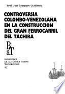 Controversia colombo-venezolana en la construcción del Gran Ferrocarril del Táchira