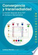 Convergencia y transmedialidad