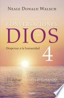 Conversaciones con Dios IV (Conversaciones con Dios 4)