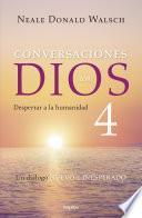 Conversaciones con Dios IV