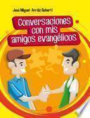 Conversaciones con mis amigos evangélicos