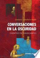 Conversaciones en la oscuridad. Cuentos extravagantes