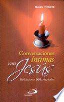 CONVERSACIONES ÍNTIMAS CON JESÚS