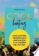 Coolhunting, tendencias e innovación. A la cacería del futuro