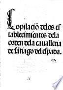 Copilacio[n] delos establecimientos dela orden dela caualleria de Sa[n]tiago del Espada