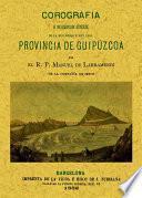Corografía o descripción general de la muy noble y muy leal provincia de Guipúzcoa