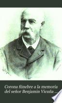 Corona fúnebre a la memoria del señor Benjamin Vicuña Mackenna