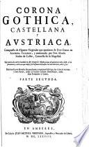 Corona Gothica, Castellana, y Austriaca ... parte segunda