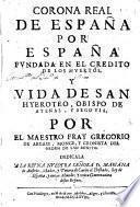 Corona Real de España...y Vida de S. Hierotheo Obispo de...Segovia