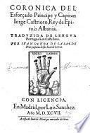 Coronica Del Esforcado Principe y Capitan Jorge Castrioto, Rey de Epiro, o Albania