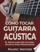 Cómo Tocar Guitarra Acústica