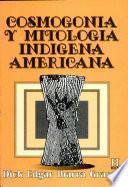 Cosmogonía y mitología indígena americana