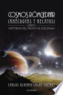 Cosmos Rómgednar (Anécdotas y relatos)