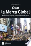 Crear la Marca Global Modelo pràctico de creación e internacionalización de marcas
