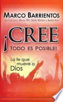 Cree, Todo Es Posible!