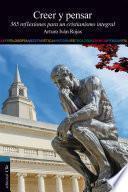 Creer y Pensar: 365 reflexiones para un cristianismo integral