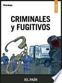 Criminales y fugitivos