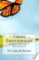 Crisis emocionales / Emotional Crises