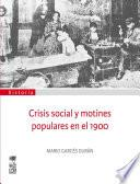 Crisis social y motines populares en el 1900