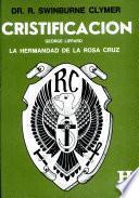 Cristificación y La Hermandad de la Rosa Cruz