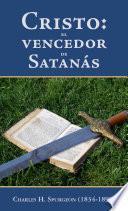 Cristo: el vencedor de Satanás