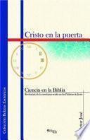 Cristo En La Puerta. Ciencia En La Biblia, Revelacion de La Ensenanza Oculta En Las Palabras de Jesus