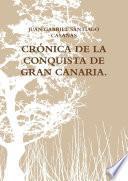 Crónica de la Conquista de Gran Canaria.