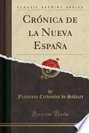 Crónica de la Nueva España (Classic Reprint)