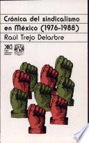 Crónica del sindicalismo en México, 1976-1988