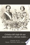Crónica del viaje de Sus Majestades y Altezas Reales por Granada y su provincia en 1862