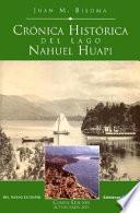 Cronica historica del Lago Nahuel Huapi