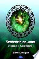 Crónicas de la Nueva Hispania 1o Sentencia de Amor