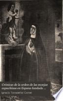 Crónicas de la orden de las monjas capuchinas en Espana fundada por la venerable madre Sor Angela Margarita Serafina