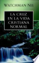 Cruz en la vida cristiana normal